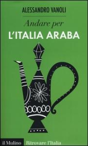 Andare per l'Italia araba