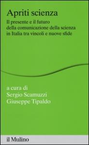Apriti scienza: il presente e il futuro della communicazione della scienza in Italia tra vincoli e nuove sfide