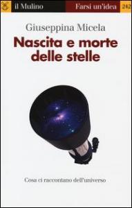 Nascita e morte delle stelle / Giuseppina Micela