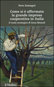 Come si è affermata la grande impresa cooperativa in Italia
