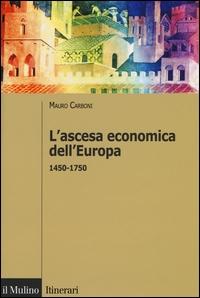 L'ascesa economica dell'Europa :1450-1750