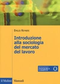 Introduzione alla sociologia del mercato del lavoro