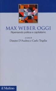 Max Weber oggi