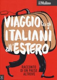 Viaggio tra gli italiani all'estero
