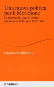 Una nuova politica per il Meridione: la nascita del quarto centro siderurgico di Taranto, 1955-1960