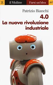 4.0. la nuova rivoluzione industriale