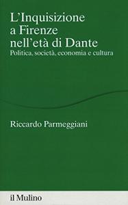 L'inquisizione a Firenze nell'età di Dante