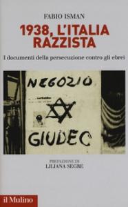 1938, l'Italia razzista