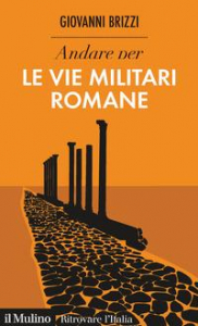 Andare per le vie militari romane
