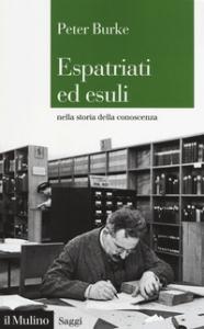Espatriati ed esuli nella storia della conoscenza, 1500-2000