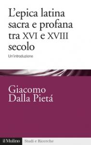 L'epica latina sacra e profana tra XVI e XVIII secolo