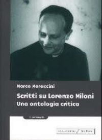 Scritti su Lorenzo Milani : un'antologia critica / Marco Moraccini