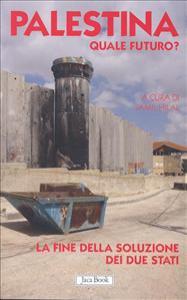 Palestina, quale futuro?