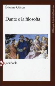 Dante e la filosofia / Étienne Gilson ; editoriale di Costante Marabelli ; [traduzione di Sergio Cristaldi]