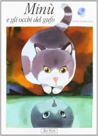 Minù e gli occhi del gufo / Ivan Gantschev ; [traduzione di Marianna Taimotti Pace]
