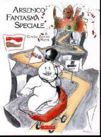 Arsenico fantasma speciale / testo di Cosetta Zanotti ; illustrazioni di Marek