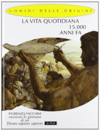 La vita quotidiana 15.000 anni fa