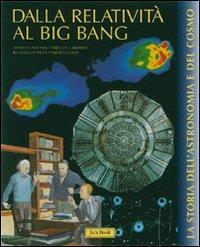 Vol. 3: Dalla relatività al Big bang