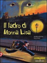Il ladro di Monna Lisa / Géreldine Elschner, Ronan Badel