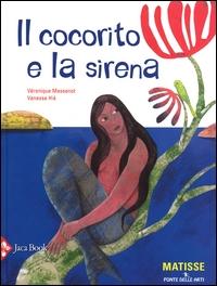 Il cocorito e la sirena / Véronique Massenot, Vanessa Hié