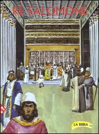 Re Salomone / [testi di] Enrico Galbiati, [Elio Guerriero, Antonio Sicari] ; [illustrazioni di] Antonio Molino