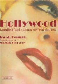 Hollywood : manifesti del cinema nell'età dell'oro / Ira M. Resnick ; prefazione di Martin Scorsese