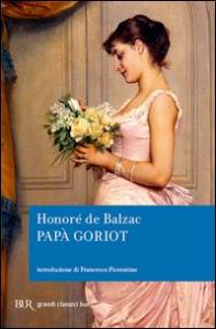 Papà Goriot / Honoré de Balzac