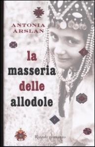 La masseria delle allodole / Antonia Arslan