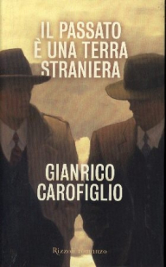 Il passato è una terra straniera / Gianrico Carofiglio