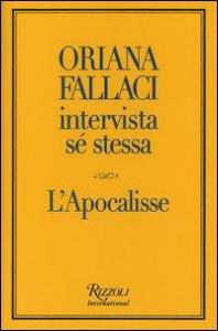 Oriana Fallaci intervista sè stessa
