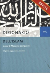 Dizionario dell'Islam : religione, legge, storia, pensiero / a cura di Massimo Campanini