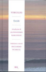 Eneide / Publio Virgilio Marone ; introduzione di Alessandro Barchiesi ; traduzione e note di Riccardo Scarcia