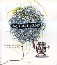 Pasticci e colori : un libro per giocare / con Hervè Tullet