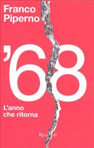 '68 : l'anno che ritorna / Franco Piperno ; intervista a cura di Pino Casamassima