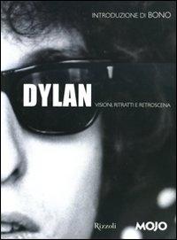 Dylan : visioni, ritratti e retroscena / a cura di Mark Blake ; introduzione di Bono ; prefazione all'edizione italiana di Riccardo Bertoncelli