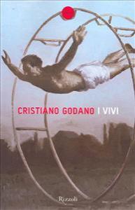 I vivi / Cristiano Godano