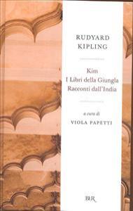 Kim ; I libri della giungla ; Racconti dall'India