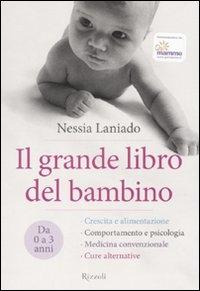 Il grande libro del bambino : da 0 a 3 anni / Nessia Laniado