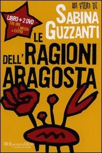 Le ragioni dell'aragosta [DVD] / un film di Sabina Guzzanti ; musiche originali Riccardo Giagni, Maurizio Rizzuto ; collaboratore alla sceneggiatura Luca Bandirali
