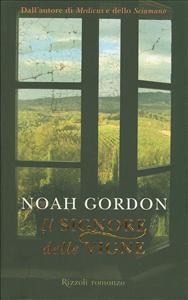 Il signore delle vigne / Noah Gordon ; traduzione di Roberta Zuppet