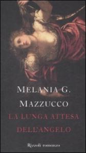 La lunga attesa dell'angelo / Melania G. Mazzucco