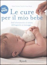 Le cure per il mio bebé / Marie-Therésè Marcel, Sioux Berger