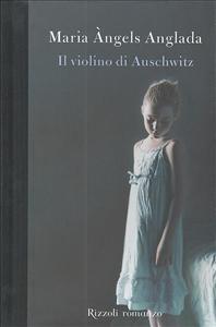 Il violino di Auschwitz / Maria Àngels Anglada ; traduzione di Margherita D'Amico