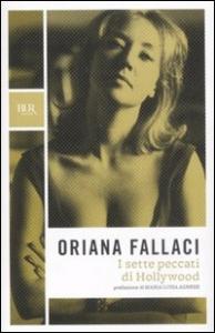 I sette peccati di Hollywood / Oriana Fallaci ; prefazione di Maria Luisa Agnese