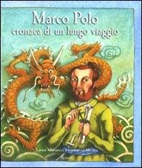 Marco Polo : cronaca di un lungo viaggio / Laura Manaresi e Giovanni Manna