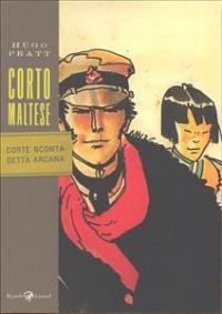 Corto Maltese. Corte sconta detta arcana / Hugo Pratt