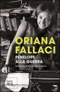 Penelope alla guerra / Oriana Fallaci ; prefazione di Concita De Gregorio