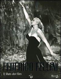 Federico Fellini : il libro dei film / Tullio Kezich ; a cura di Vittorio Boarini