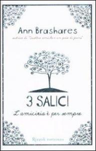 3 salici : l'amicizia è per sempre / Ann Brashares ; traduzione di Mari Accardi