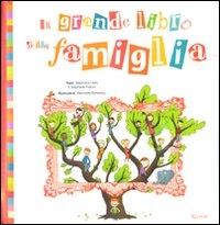 Il grande libro della famiglia / testo Stéphanie Ledu e Stéphane Frattini ; illustrazioni Aexandre Bonnefoy